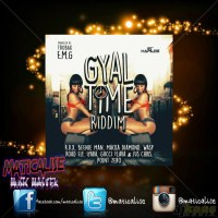 Gyal Time Riddim Mix (Trobak E.M.G) February 2015