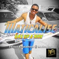 Maticalise – Gas Up A Ride (No Folly Ent) July 2015