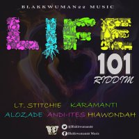 Life 101 Riddim Mix (BlakkWuman22 Music) January 2016