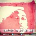 Shieldsss – Talk Of The Town @shieldshayden