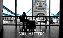 Joe Brunning — Soul Matters LP