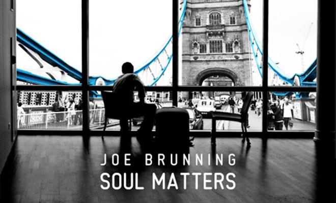 Joe Brunning — Soul Matters LP