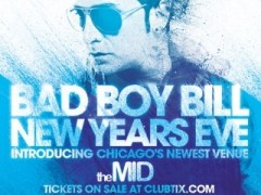 "Fr, 12/31 ""NEW YEARS EVE AT THE MID"" w/ BAD BOY BILL – Chicago"