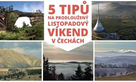 5 tipů na prodloužený listopadový víkend v Čechách