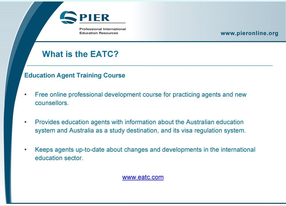 PIER provides courses and tools to help education agents provide