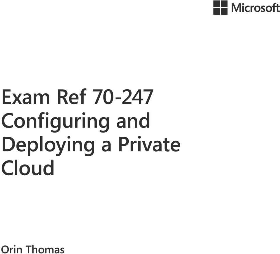 70 247 Exam Ref Configuring And Deploying A Private Cloud Orin Thomas Pdf