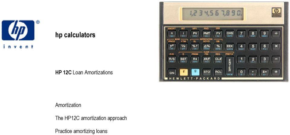 hp calculators HP 12C Loan Amortizations Amortization The HP12C