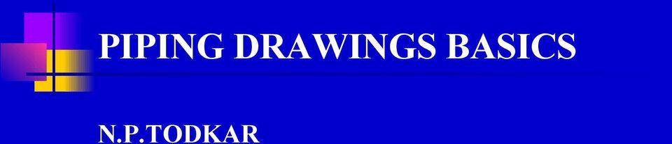 PIPING DRAWINGS BASICS NPTODKAR - PDF