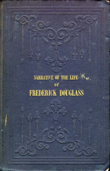 Frederick Douglass, 1818-1895 Narrative of the Life of Frederick