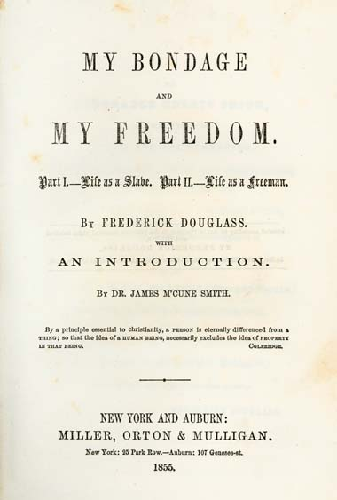Frederick Douglass, 1818-1895 My Bondage and My Freedom Part I