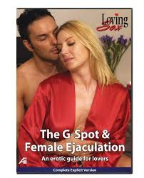 Loving sex the g spot female ejaculation