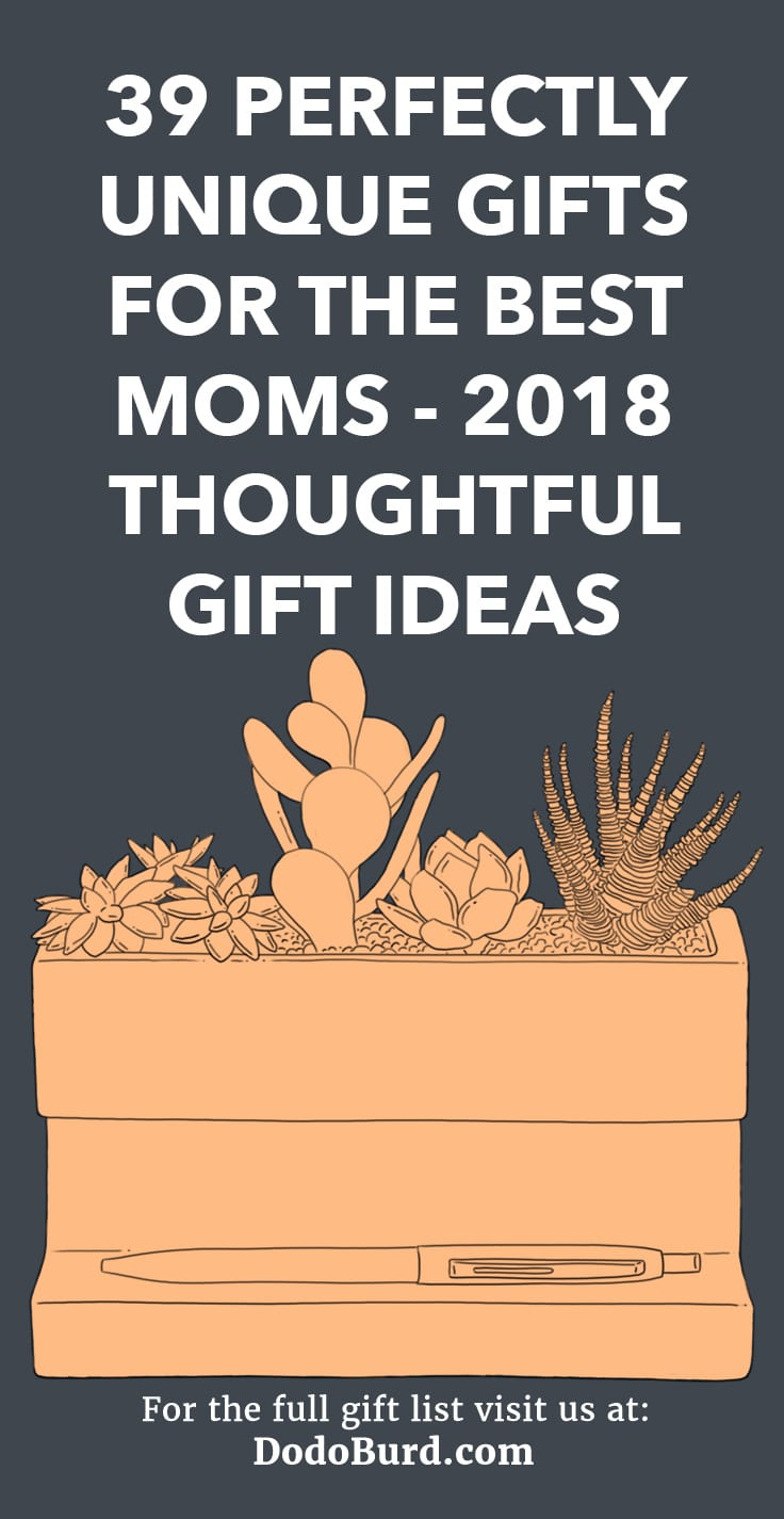 Moms Best 39 Perfectly Unique Gifts For The Best Moms 2018 Thoughtful Gift