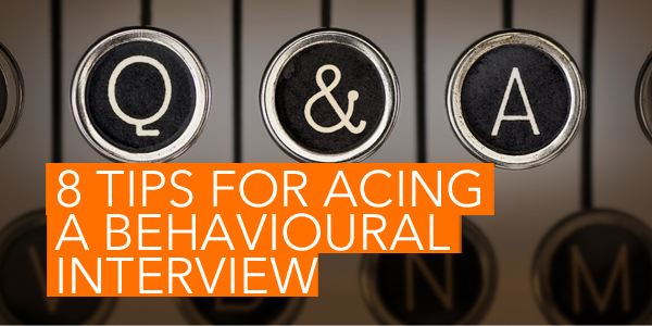 Ask an expert 8 tips for acing a behavioural-based interview - Do