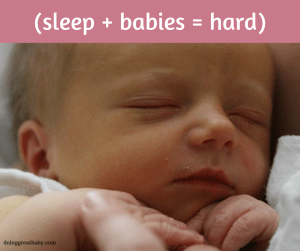 Sleep + babies = hard