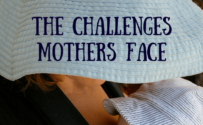 The challenges mothers face (1)