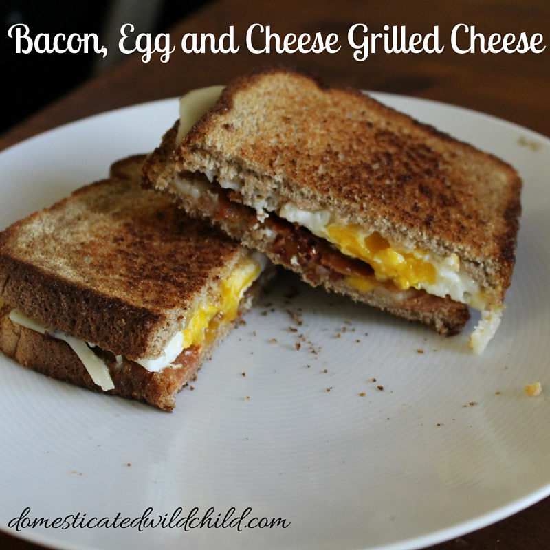 Bacon, Egg and Cheese Grilled Cheese - Domesticated Wild Child