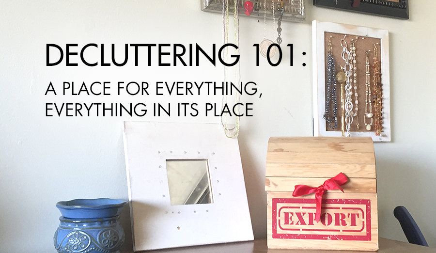 Decluttering 101: Make a Place for Everything