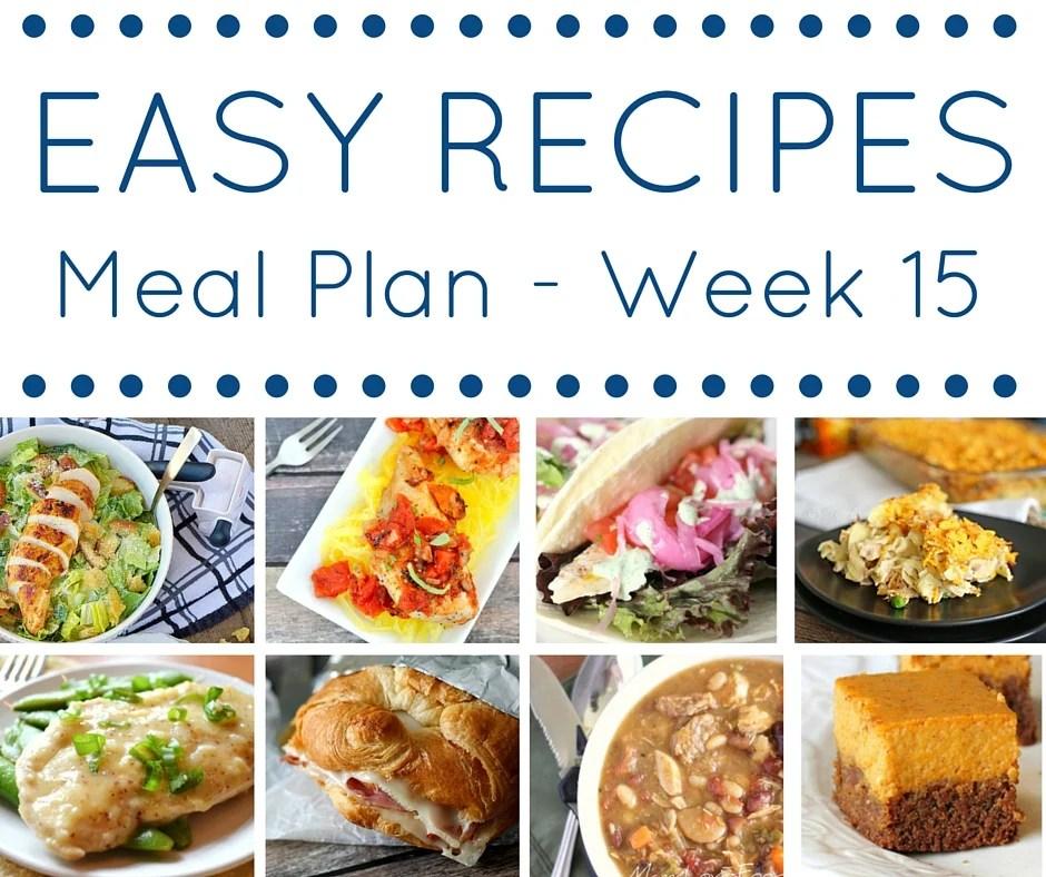 Easy Dinner Recipes Meal Plan \u2013 Week 15 \u2022 Domestic Superhero - weekly dinner meal plans