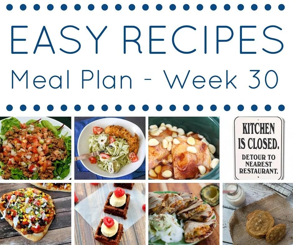 Easy Dinner Recipes Meal Plan \u2013 Week 30 \u2022 Domestic Superhero - weekly dinner meal plans