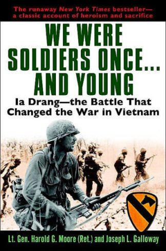 we were soldiers: The battle in the Ia Drang Valley