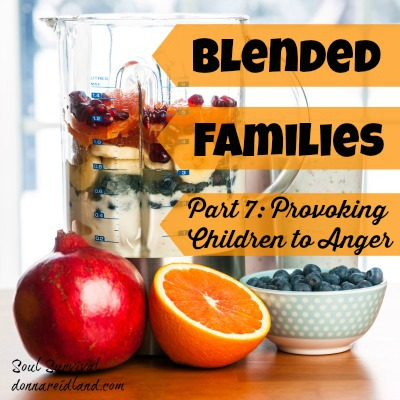 Blended Families Part 7: Provoking Children to Anger