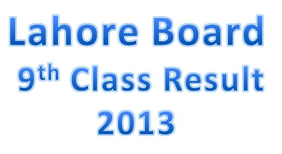 Bise Lahore 9th class Result 2013