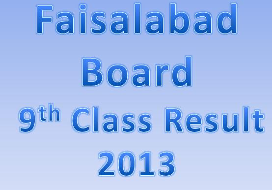 Faisalabad board online 9th class result 2013