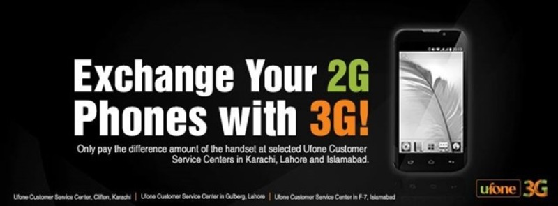 Ufone Offers to Exchange your 2G Phone to 3G Phone