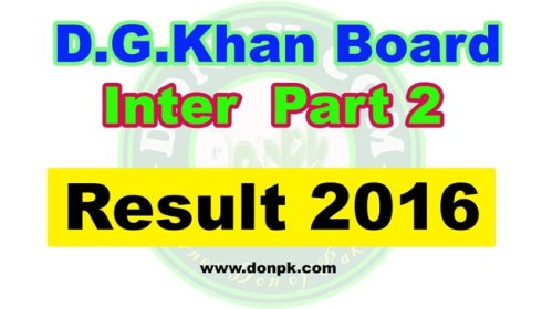Online DG Khan board Inter HSSC 2nd year Result 2016