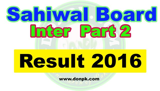 Bise Sahiwal Inter Part II 2nd year Result 2016