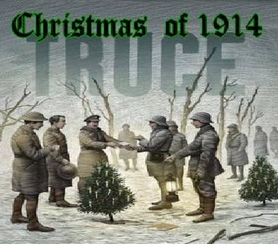 The Best Stories of Christmas:  THE CHRISTMAS EVE TRUCE OF 1914