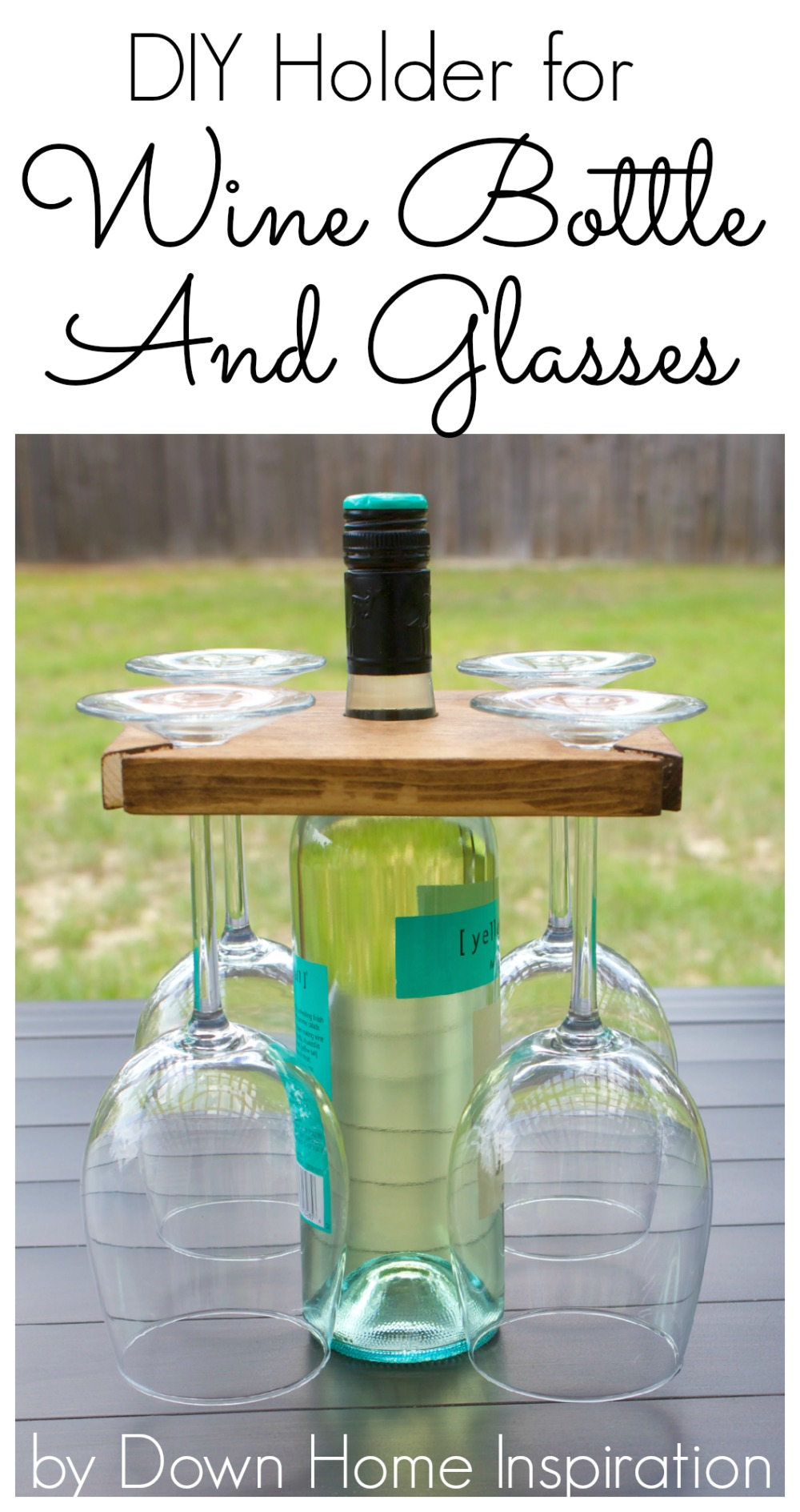 How To Make A Diy Holder For A Wine Bottle And Glasses Down Home Inspiration