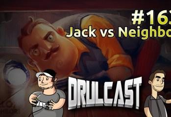drulcast163-jackvsneighbor