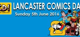 Back for Second Helpings: Lancaster Comics Day Returns on Sunday 5th June