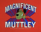 muttley magnificent