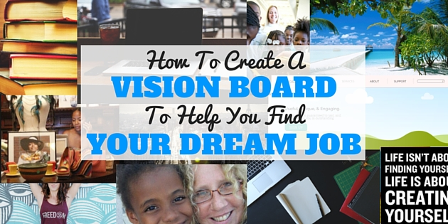 How To) Create A Vision Board For Your Dream Job
