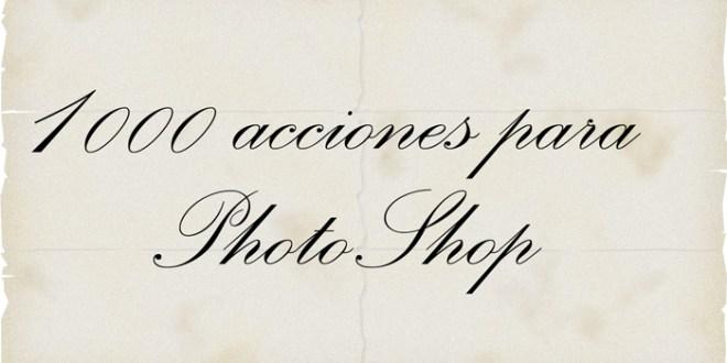 1000 acciones para PhotoShop
