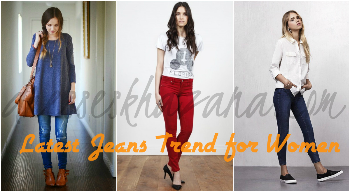 Latest Jeans For Women 2018 Fashion New Jeans Trend For
