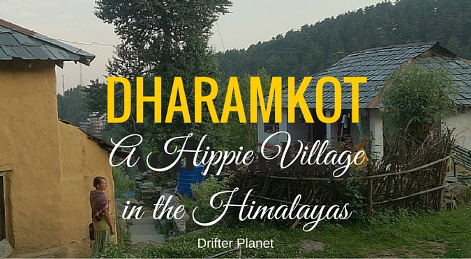 Dharamkot - a Hippie village in the Himalayas