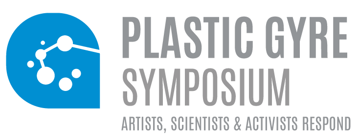 The Plastic GYRE Symposium:  Artists, Scientists and Activists Respond