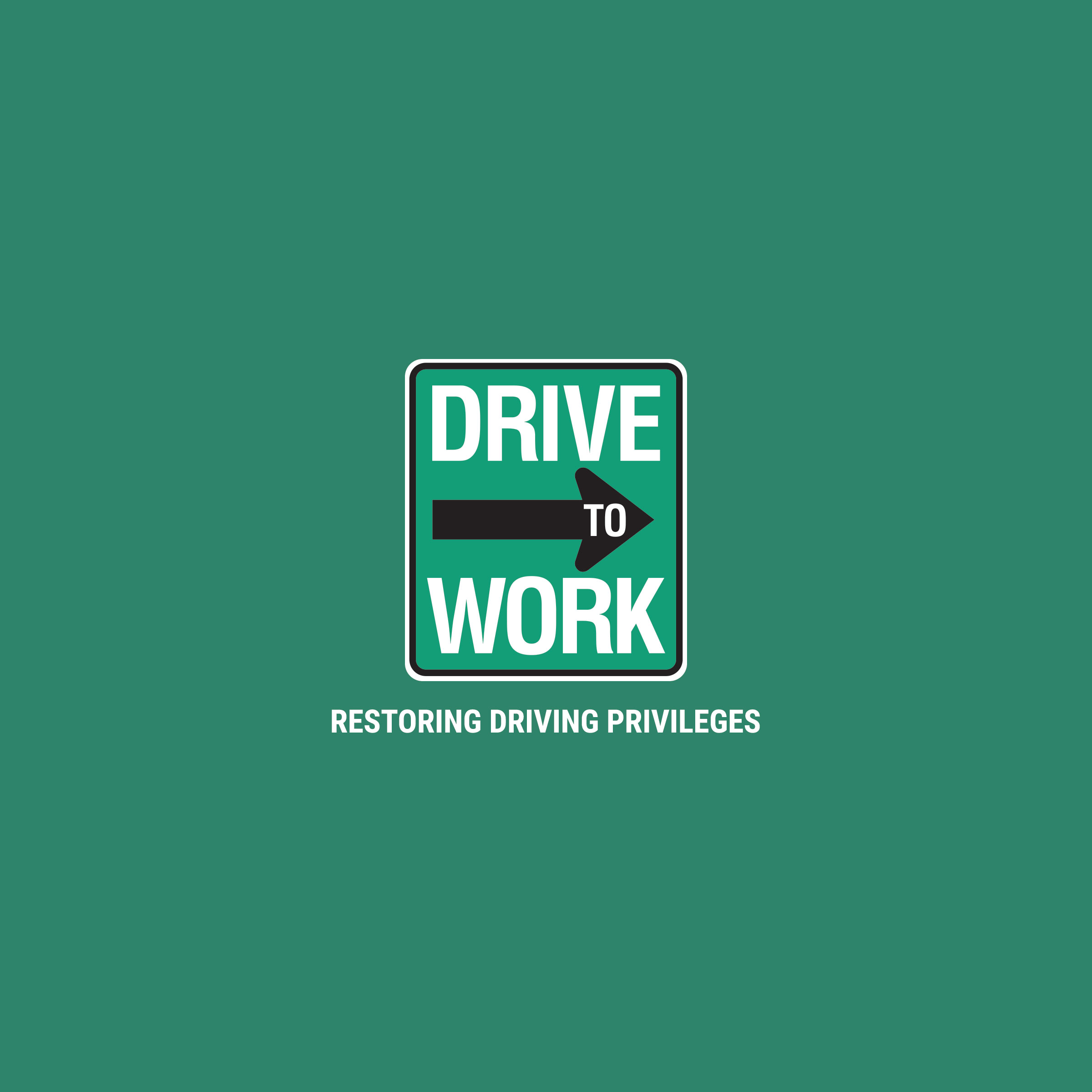 Drive Work Drive To Work Restoring Driving Privileges Driver License