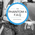 50 Of The Most Frequently Asked Phantom 4 Questions – Answered!