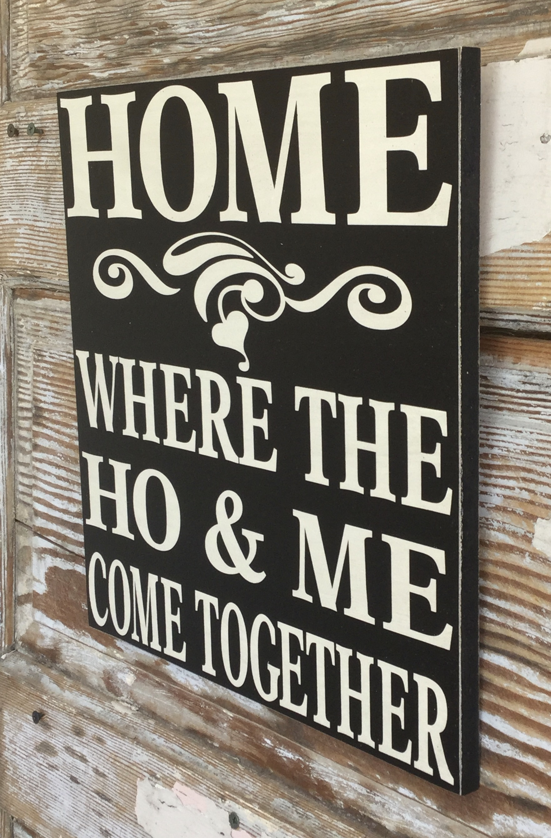 Www Home Home Where The Ho And Me Come Together Funny Wood Sign
