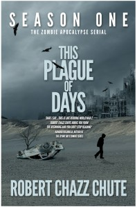 The Plague of Days by Robert Chazz Chute