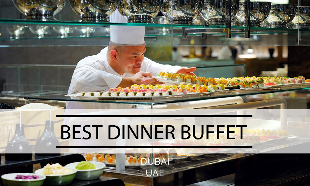 Dinner Buffet In Dubai Restaurants To Offer Buffet Dinner