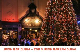 Irish Bar Dubai – Top 5 Irish Bars in Dubai