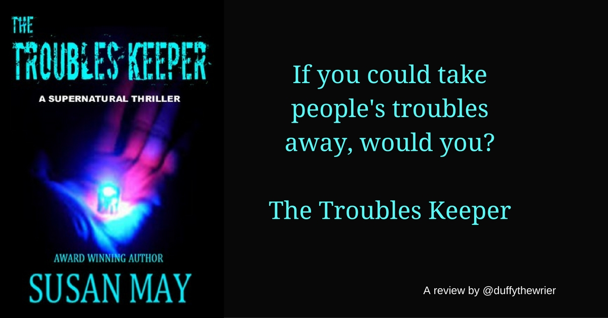 The Troubles Keeper – New Book by Susan May!