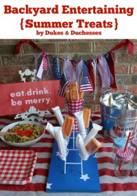 Backyard Entertaining {Summer Treats} - Dukes and Duchesses