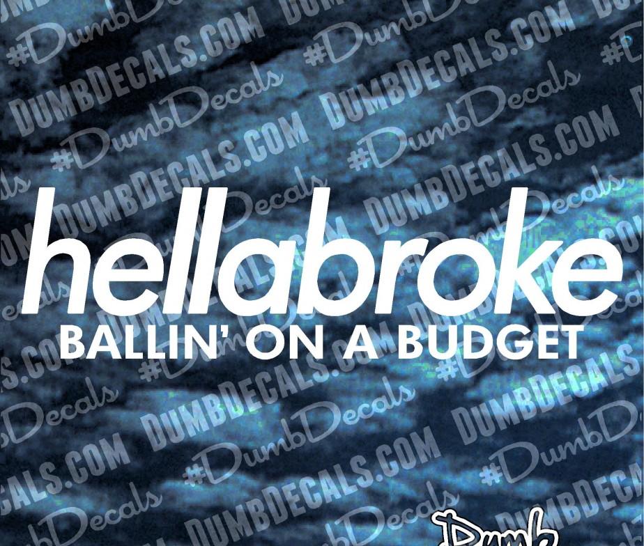 hellabroke ballin on a budget Decal - DumbDecals