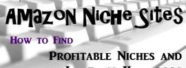 Amazon Niche Sites - Profitable Niches - Keywords